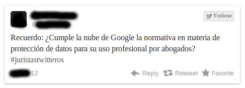 Recuerdo: ¿Cumple la nube de Google la normativa en materia de protección de datos para uso profesional por abogados?